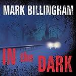 In the Dark: A Novel | Mark Billingham