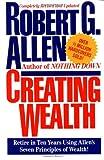 Creating Wealth: Retire in Ten Years Using Allen's Seven Principles of Wealth!