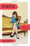 Image of Spinster: Making a Life of One's Own