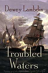 Troubled Waters: An Alan Lewrie Naval Adventure