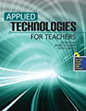 Applied Technologies for Teachers, Winslow, Joseph and Dickerson, Jeremy, 1465225102