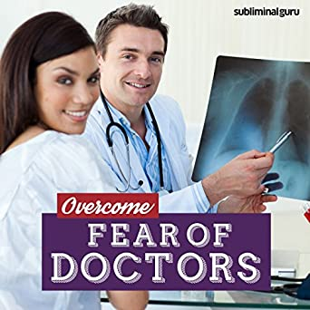 Amazon com: Overcome Fear of Doctors: Defeat Your Doctor