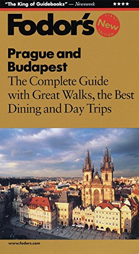 Fodor's Prague and Budapest: The Complete Guide with Great Walks, the Best Dining and Day Trips