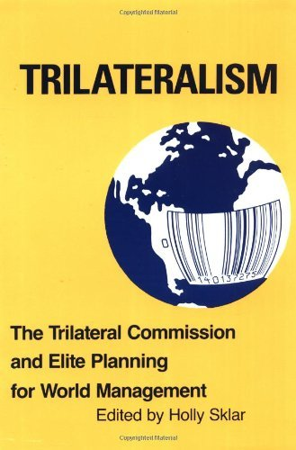 By Author Trilateralism: The Trilateral Commission and Elite Planning for World Management (1st)