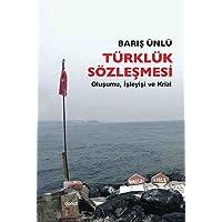 Türklük Sözleşmesi: Oluşumu, İşleyişi ve Krizi