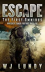 Escape: The First Omnibus WTF I-III (Whiskey Tango Foxtrot Book 0)