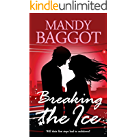 Breaking the Ice: The perfect laugh out loud romantic comedy