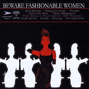 Beware Fashionable Women