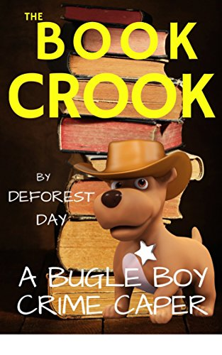The Book Crook: A Bugle Boy Crime Caper (Duane & Bugle Boy 4) by [Day, Deforest]