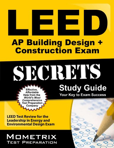 LEED AP Building Design + Construction Exam Secrets Study Guide: LEED Test Review for the Leadership in Energy and Environmental Design Exam (Mometrix Secrets Study Guides)