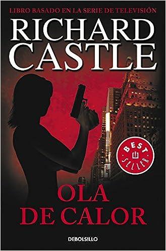 Ola de calor (Serie Castle 1) (BEST SELLER): Amazon.es: Richard Castle: Libros