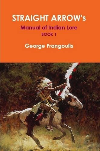 Straight Arrow's Manual of Indian Lore, Book 1