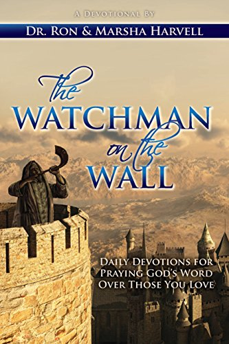 The Watchman on the Wall: Daily Devotions for Praying God's Word Over Those You (Praying Wall)