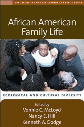 African American Family Life: Ecological and Cultural Diversity (Duke Series in Child Development and Public Policy Series): 1st (First) Edition PDF