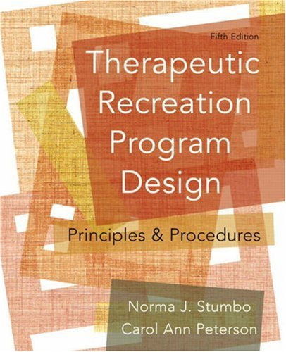 Therapeutic Recreation Program Design: Principles and Procedures (5th Edition)