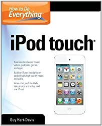 How to Do Everything iPod Touch by Hart-Davis, Guy published by McGraw-Hill Osborne (2012)