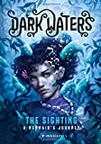 The Sighting: A Mermaid's Journey (Dark Waters)
