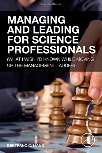 Managing and Leading for Science Professionals: (What I Wish I'd Known while Moving Up the Management Ladder)