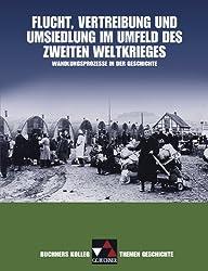 Buchners Kolleg. Themen Geschichte / Flucht, Vertreibung und Umsiedlung im Umfeld des Zweiten Weltkrieges: Wandlungsprozesse in der Geschichte