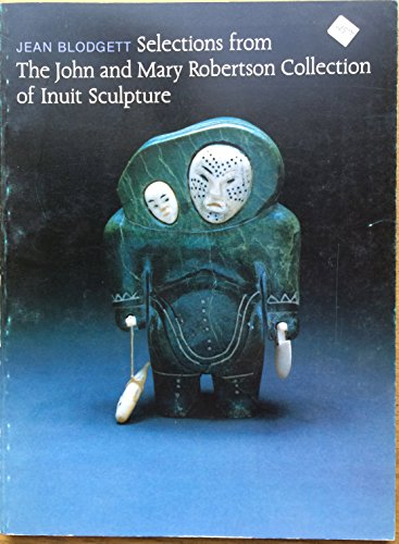 (Selections from the John and Mary Robertson collection of Inuit sculpture: 20 July-19 October 1986, Agnes Etherington Art Centre, Queen's University )