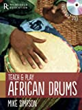Mike Simpson: Teach And Play African Drums (Book & DVD)