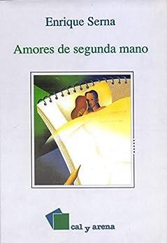 Amores de segunda mano de [Serna, Enrique]