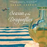 Season of the Dragonflies: A Novel | Sarah Creech