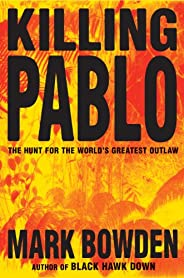 Killing Pablo: The Hunt for the World's Greatest Ou