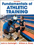 Fundamentals of Athletic Training-3rd Edition, Lorin Cartwright, William Pitney, 0736083731