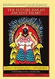The Future Has an Ancient Heart, Lucia Chiavola Birnbaum, 1475932618