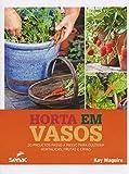 capa de Horta em Vasos. 30 Projetos Passo a Passo Para Cultivar Hortaliças, Frutas e Ervas