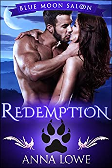 Redemption (Blue Moon Saloon Book 3) by [Lowe, Anna]