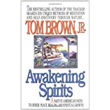 Awakening Spirits: A Native American Path to Inner Peace, Healing, and Spiritual Growth