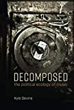 "Kyle Devine, ""Decomposed: The Political Ecology of Music"" (MIT Press, 2019)"