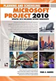 Planning and Scheduling Using Microsoft Project 2010: Updated 2013 Including Revised Workshops