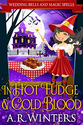 In Hot Fudge And Cold Blood: Wedding Bells and Magic Spells ()
