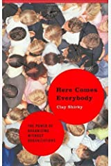 Here Comes Everybody: The Power of Organizing Without Organizations by Shirky, Clay(February 28, 2008) Hardcover Hardcover