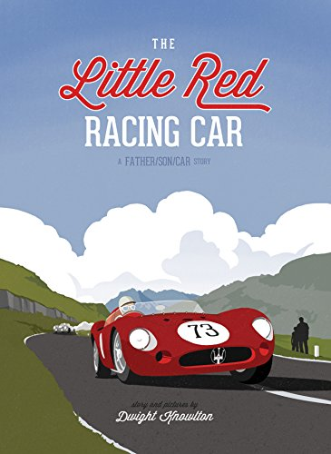 The little red racing car a father son car story kindle edition the little red racing car a father son car story by knowlton dwight fandeluxe Gallery