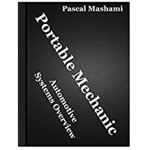 Portable Mechanic: Automotive Systems Overview (A Car Book for Everyone)