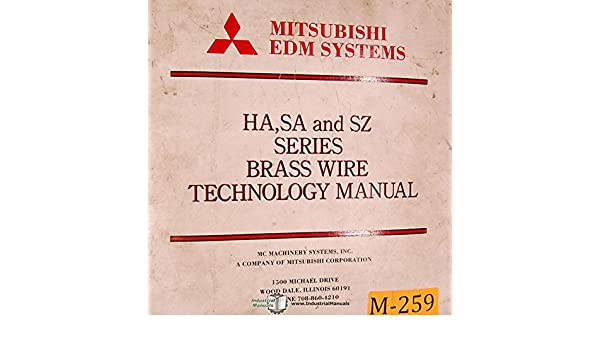 Mitsubishi HA, SA & SZ Series, EDM Brass Wire Technology Manual: Mitsubishi: Amazon.com: Books