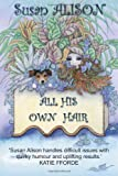 All His Own Hair - a Romantic Comedy, Susan Alison, 1484808991