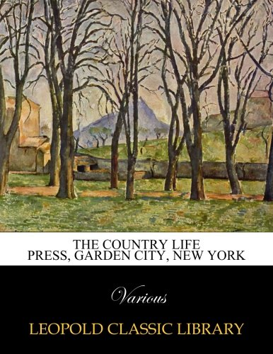 The Country Life Press, Garden City, New York ebook