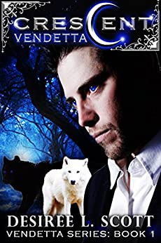 Crescent Vendetta (Vendetta Series Book 1) by [Scott, Desiree L]