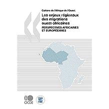 Les enjeux régionaux des migrations ouest-africaines: Perspectives africaines et européennes (Agriculture et alimentation - Environnement) (French Edition)