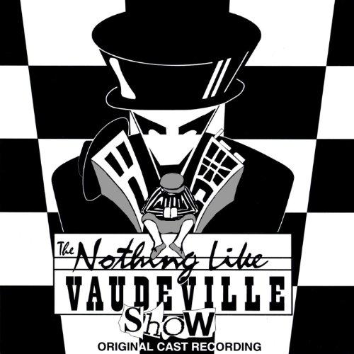 Nothing Like Vaudeville - The ...
