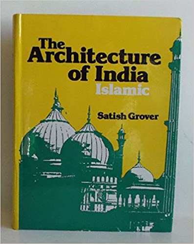 architecture of india islamic satish grover 9780706911305