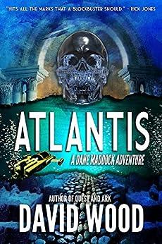 Atlantis: A Dane Maddock Adventure (Dane Maddock Adventures Book 6) by [Wood, David]