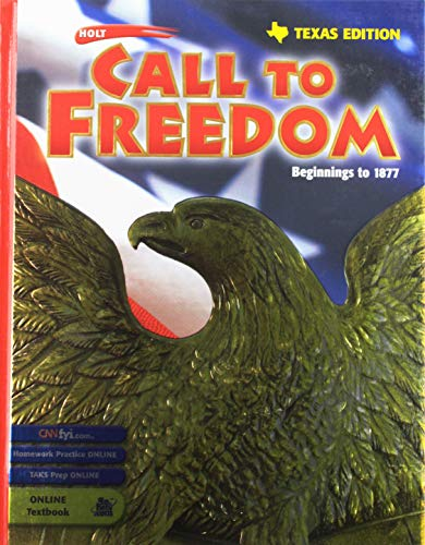 Holt Call to Freedom Texas: Student Edition Grades 6-8 Beginnings to 1877 2003