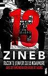 13 - Zineb raconte l'enfer du 13 novembre avec 13 témoins au coeur des attaques par El Rhazoui