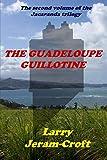 The Guadeloupe Guillotine (The Jacaranda trilogy)